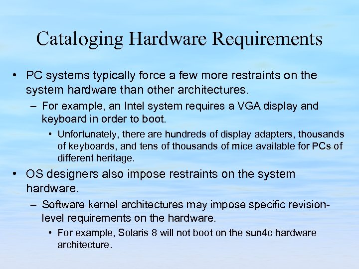 Cataloging Hardware Requirements • PC systems typically force a few more restraints on the