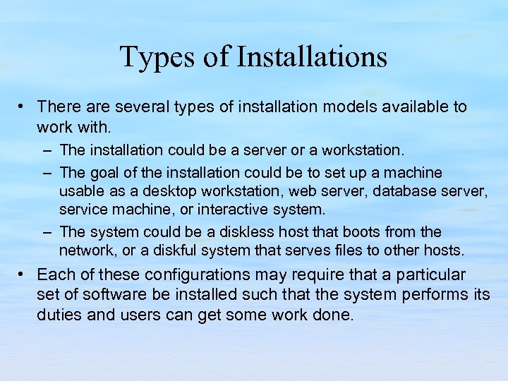 Types of Installations • There are several types of installation models available to work
