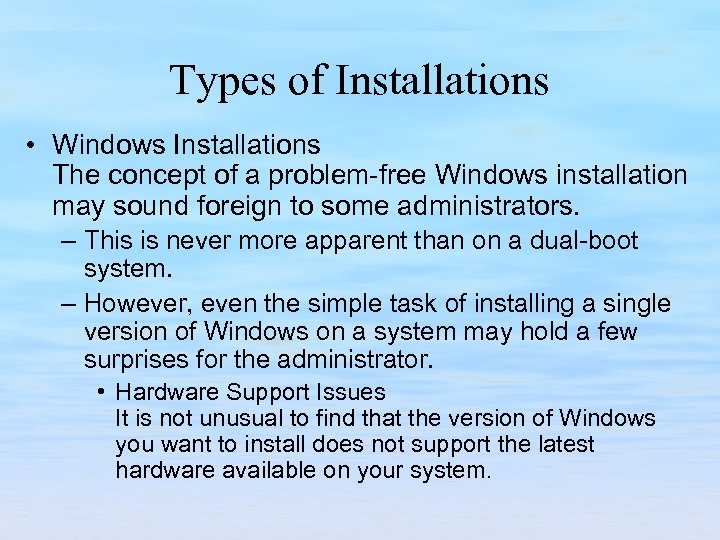Types of Installations • Windows Installations The concept of a problem-free Windows installation may
