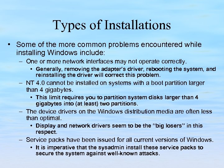 Types of Installations • Some of the more common problems encountered while installing Windows