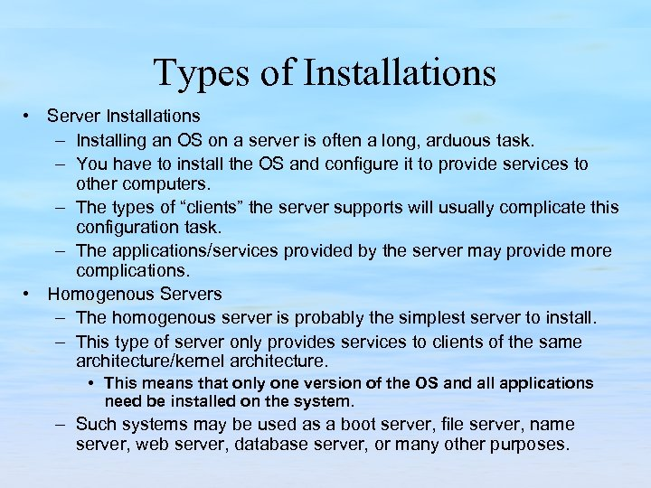 Types of Installations • Server Installations – Installing an OS on a server is