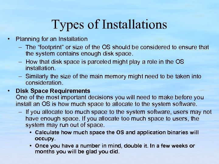"Types of Installations • Planning for an Installation – The ""footprint"" or size of"