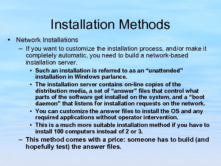 Installation Methods • Network Installations – If you want to customize the installation process,
