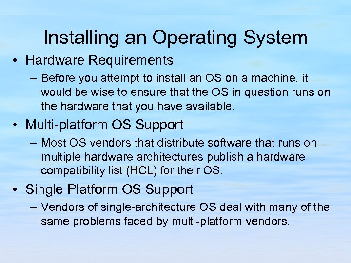 Installing an Operating System • Hardware Requirements – Before you attempt to install an