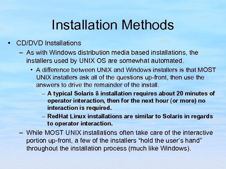 Installation Methods • CD/DVD Installations – As with Windows distribution media based installations, the