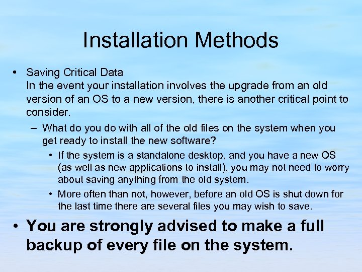 Installation Methods • Saving Critical Data In the event your installation involves the upgrade