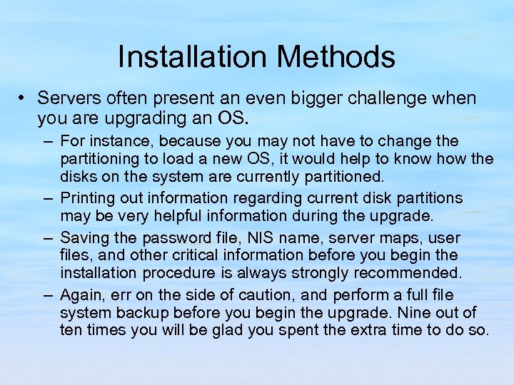 Installation Methods • Servers often present an even bigger challenge when you are upgrading