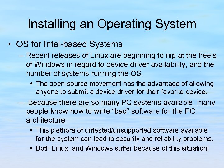 Installing an Operating System • OS for Intel-based Systems – Recent releases of Linux