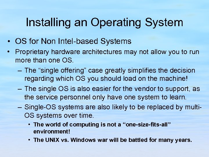 Installing an Operating System • OS for Non Intel-based Systems • Proprietary hardware architectures