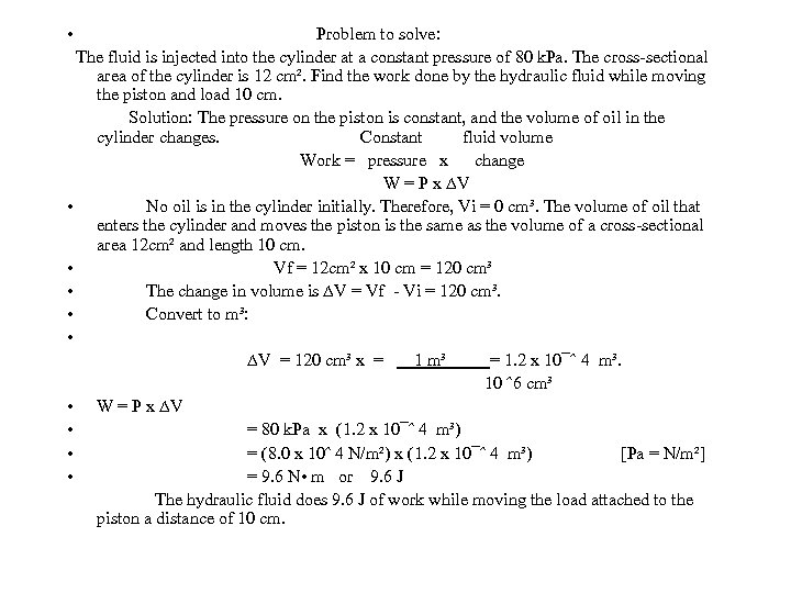 • Problem to solve: The fluid is injected into the cylinder at a