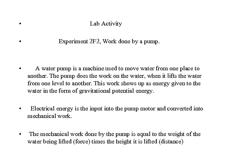 • Lab Activity • Experiment 2 F 2, Work done by a pump.