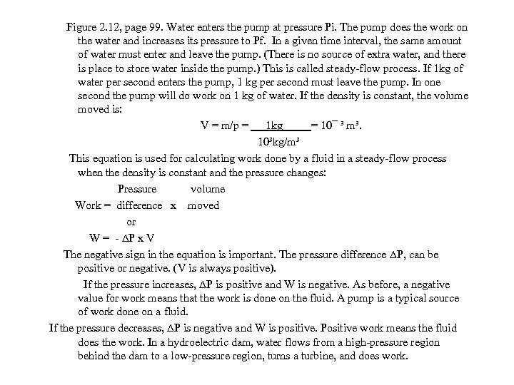 Figure 2. 12, page 99. Water enters the pump at pressure Pi. The