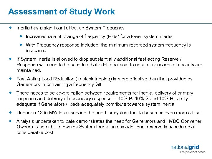 Assessment of Study Work ® Inertia has a significant effect on System Frequency ®