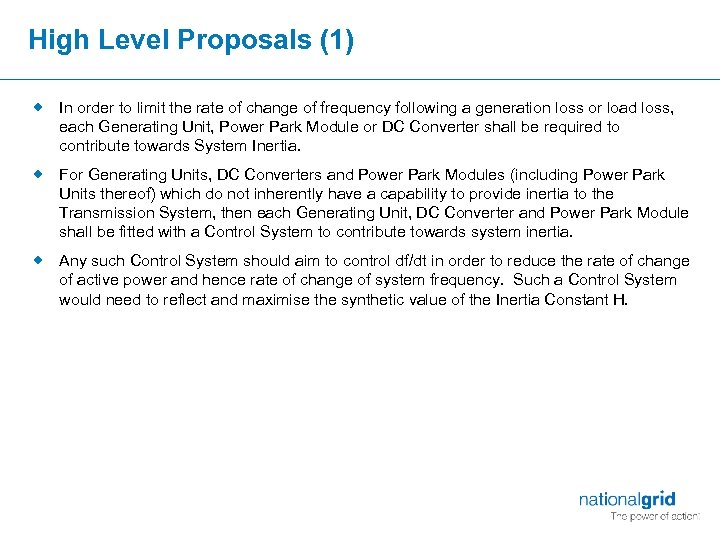 High Level Proposals (1) ® In order to limit the rate of change of
