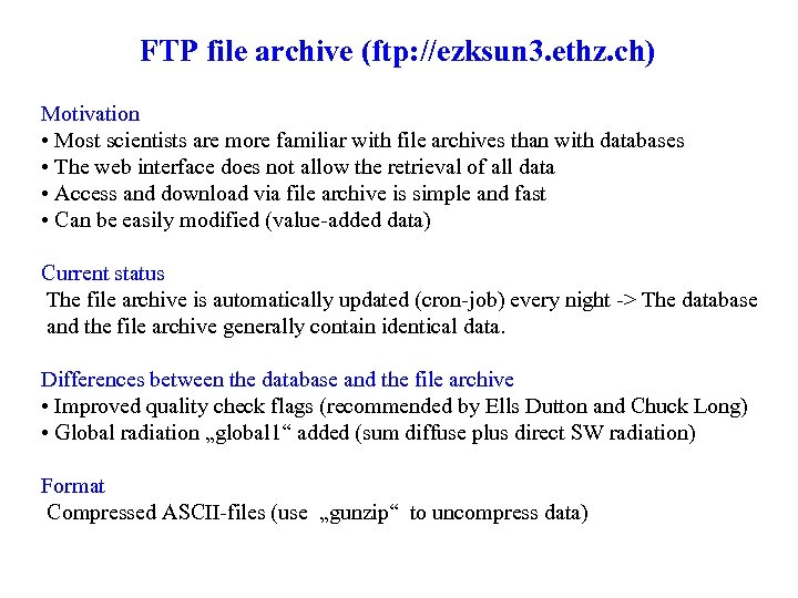 FTP file archive (ftp: //ezksun 3. ethz. ch) Motivation • Most scientists are more