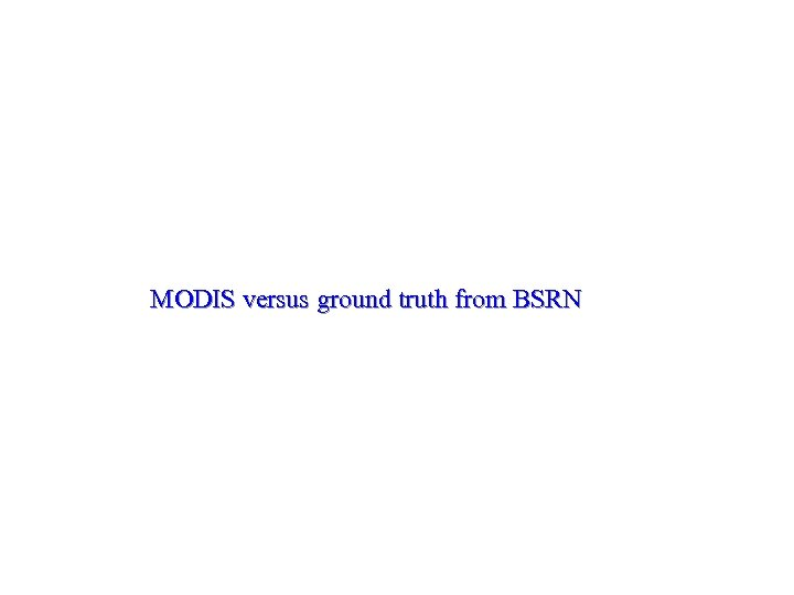 MODIS versus ground truth from BSRN