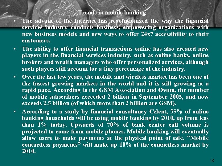 • • Trends in mobile banking The advant of the Internet has revolutionized