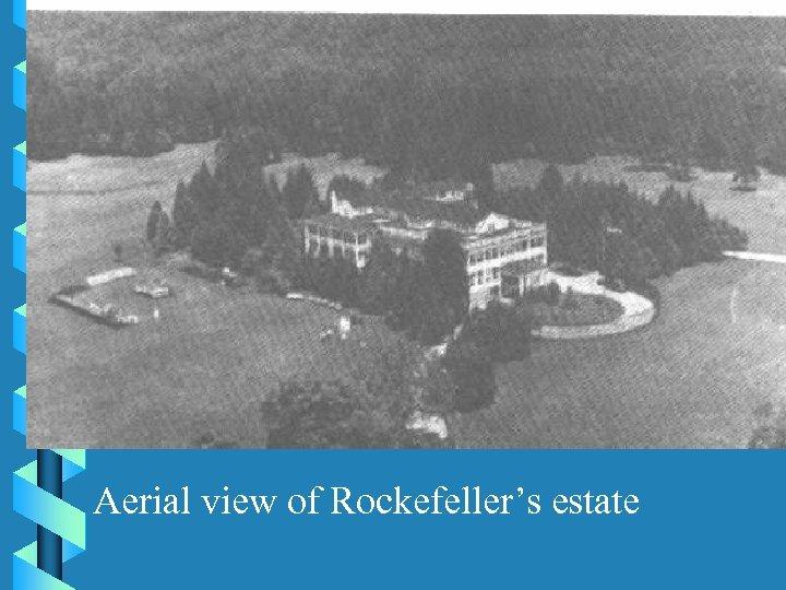 Aerial view of Rockefeller's estate