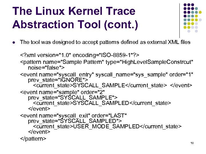 The Linux Kernel Trace Abstraction Tool (cont. ) l The tool was designed to