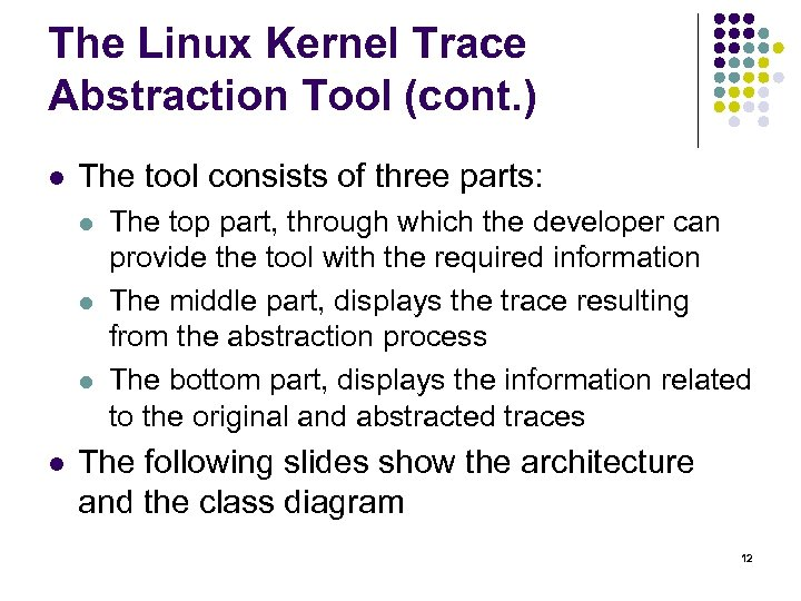 The Linux Kernel Trace Abstraction Tool (cont. ) l The tool consists of three