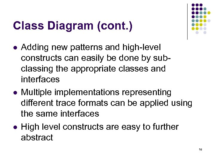 Class Diagram (cont. ) l l l Adding new patterns and high-level constructs can