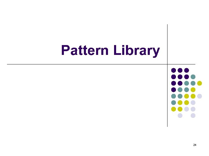 Pattern Library 24