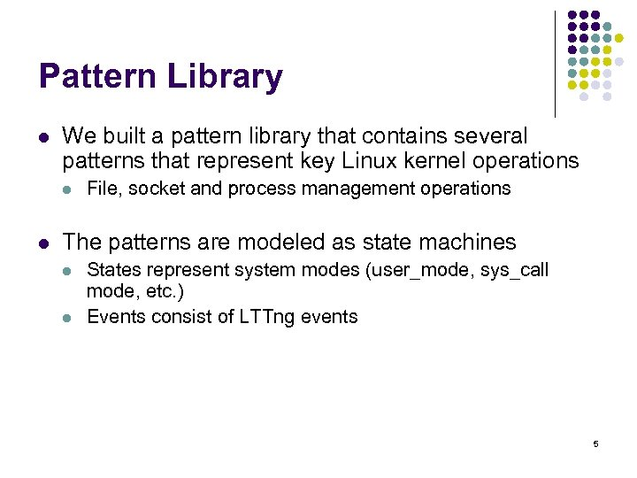 Pattern Library l We built a pattern library that contains several patterns that represent