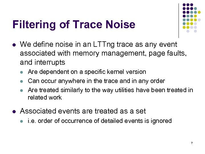 Filtering of Trace Noise l We define noise in an LTTng trace as any