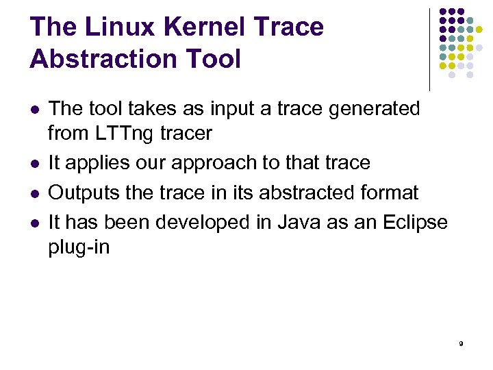 The Linux Kernel Trace Abstraction Tool l l The tool takes as input a