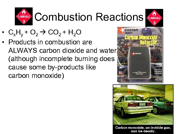 Combustion Reactions • Cx. Hy + O 2 CO 2 + H 2 O