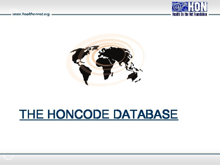 www. healthonnet. org THE HONCODE DATABASE