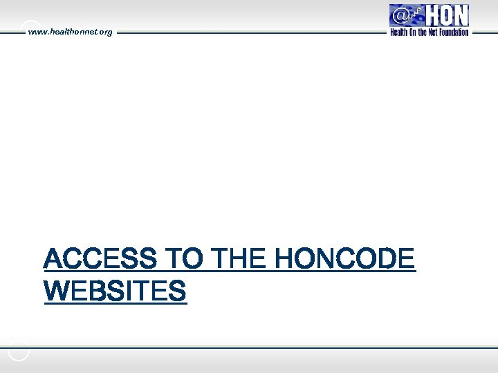 www. healthonnet. org ACCESS TO THE HONCODE WEBSITES