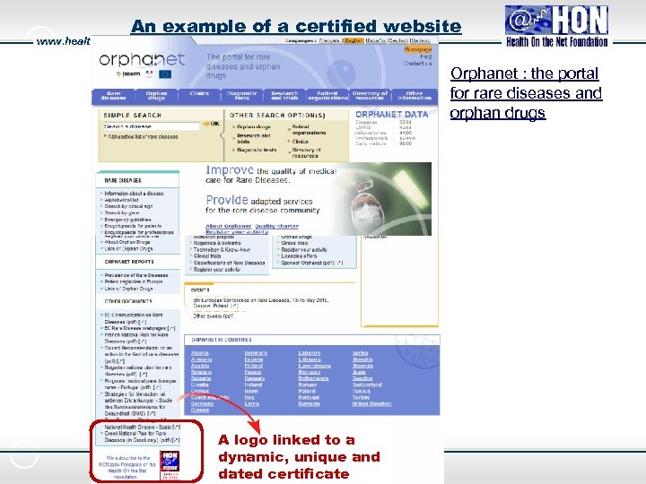 An example of a certified website www. healthonnet. org Orphanet : the portal for