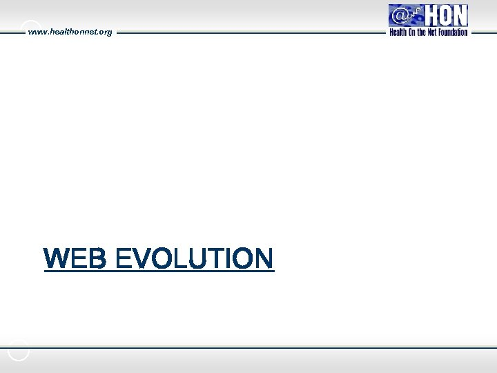 www. healthonnet. org WEB EVOLUTION