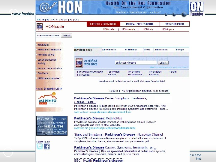 www. healthonnet. org HONcode search engine 23 © 2010 Foundation Health On the Net