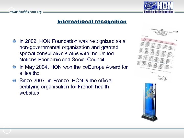 www. healthonnet. org International recognition In 2002, HON Foundation was recognized as a non-governmental