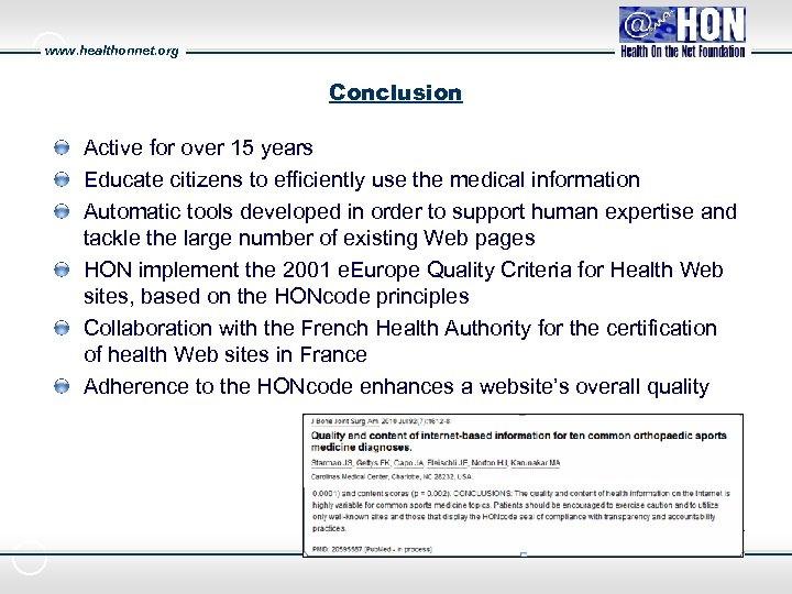 www. healthonnet. org Conclusion Active for over 15 years Educate citizens to efficiently use