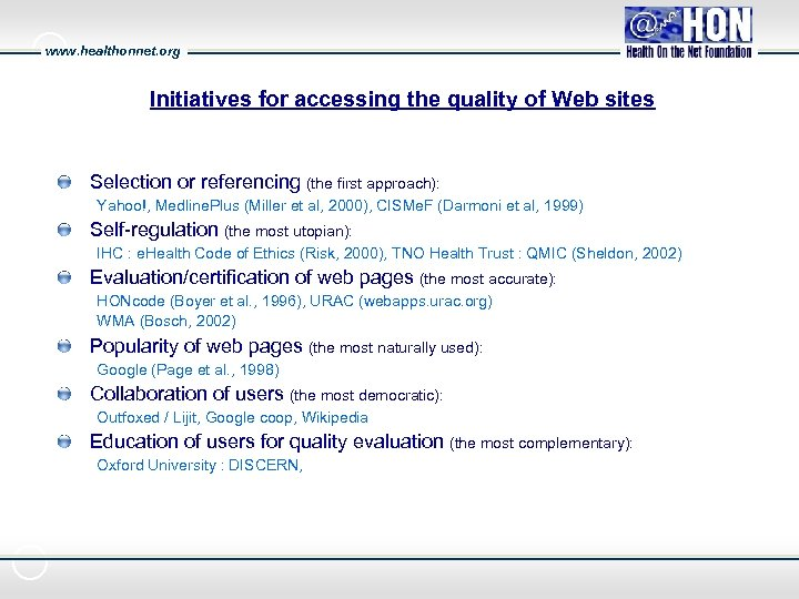 www. healthonnet. org Initiatives for accessing the quality of Web sites Selection or referencing