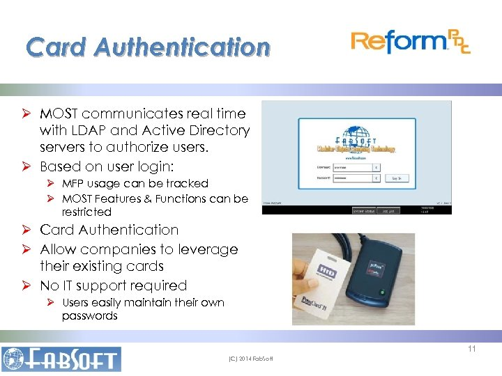 Card Authentication Ø MOST communicates real time with LDAP and Active Directory servers to