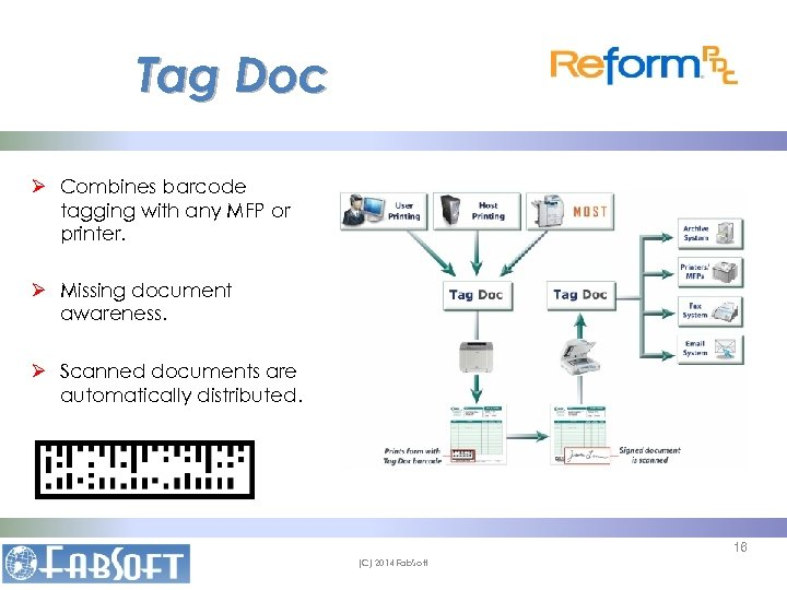 Tag Doc Ø Combines barcode tagging with any MFP or printer. Ø Missing document