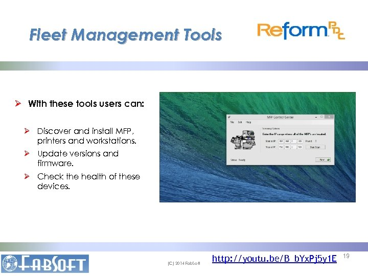 Fleet Management Tools Ø With these tools users can: Ø Discover and install MFP,