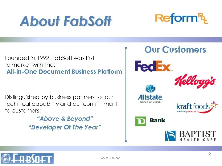 About Fab. Soft Our Customers Founded in 1992, Fab. Soft was first to market