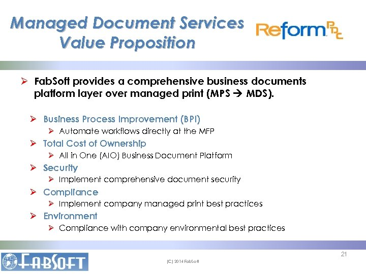Managed Document Services Value Proposition Ø Fab. Soft provides a comprehensive business documents platform