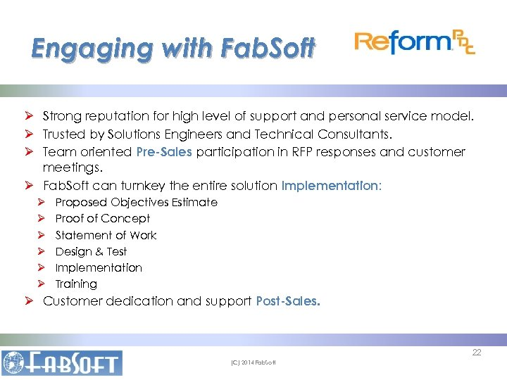 Engaging with Fab. Soft Ø Strong reputation for high level of support and personal