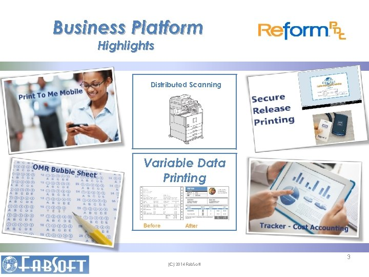 Business Platform Highlights Distributed Scanning Variable Data Printing 3 (C) 2014 Fab. Soft
