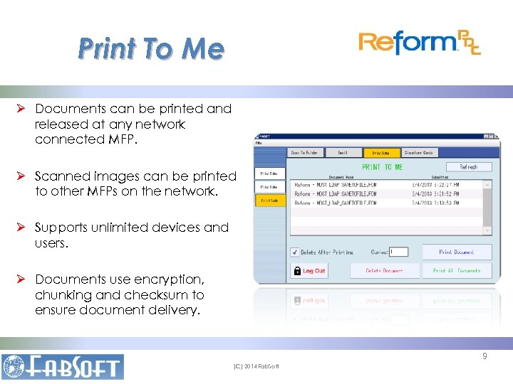 Print To Me Ø Documents can be printed and released at any network connected