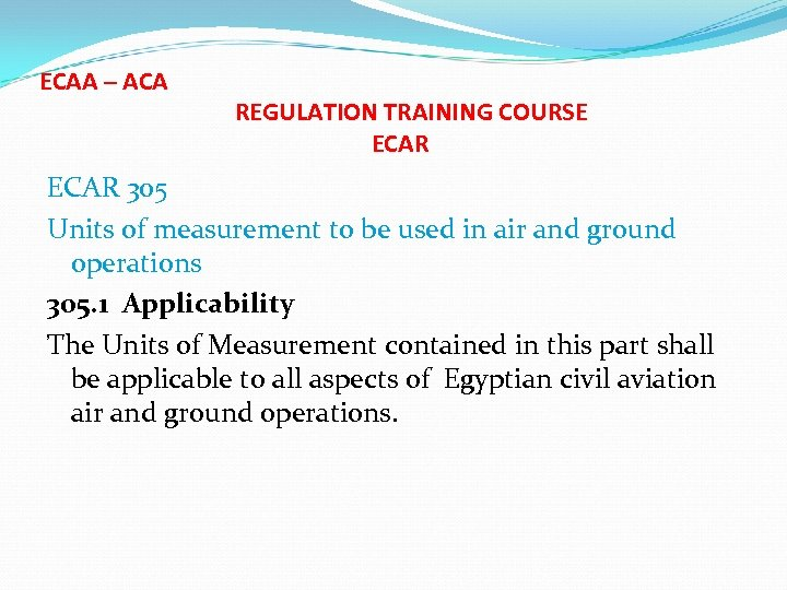 ECAA – ACA REGULATION TRAINING COURSE ECAR 305 Units of measurement to be used