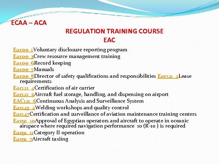 ECAA – ACA REGULATION TRAINING COURSE EAC Eac 00_1 Voluntary disclosure reporting program Eac