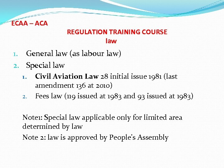 ECAA – ACA REGULATION TRAINING COURSE law 1. General law (as labour law) 2.