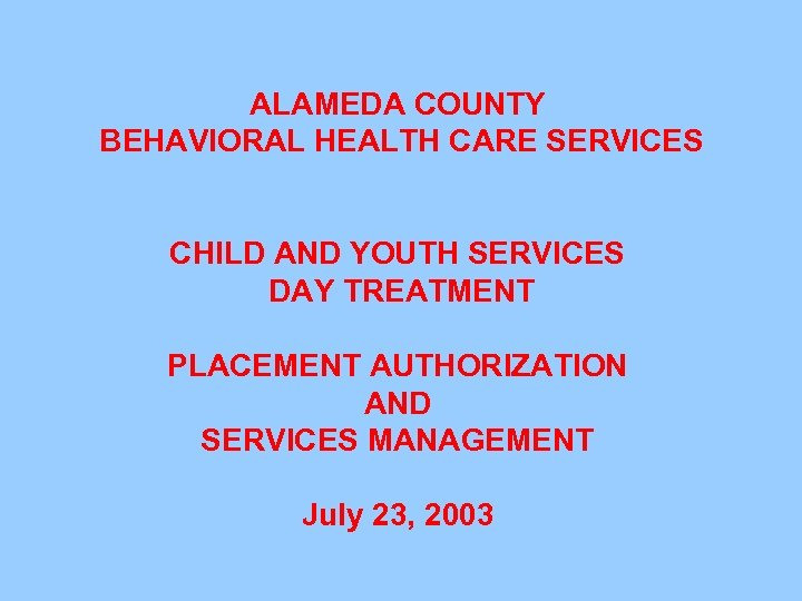 PLACEMENT AUTH & SCS MGMT ALAMEDA COUNTY BEHAVIORAL HEALTH CARE SERVICES CHILD AND YOUTH